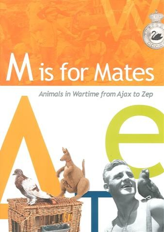 M is for Mates: animals in wartime from Ajax to Zep