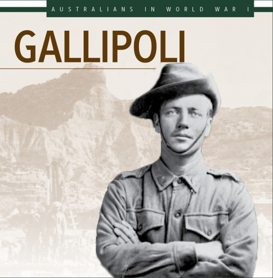 Australians In World War I: Gallipoli
