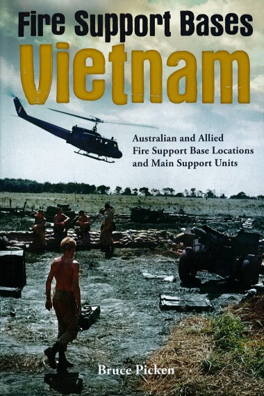 Fire support bases Vietnam: Australian and allied fire support base locations and main support units