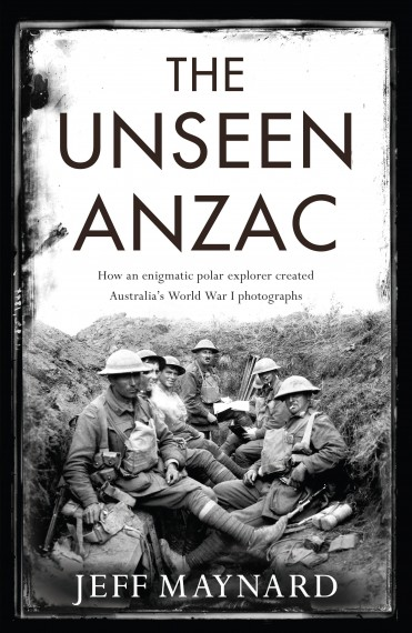 The unseen Anzac: how an enigmatic explorer created Australia's World War One photographs