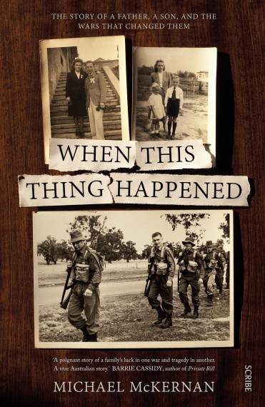 When this thing happened: the story of a father, a son, and the wars that changed them