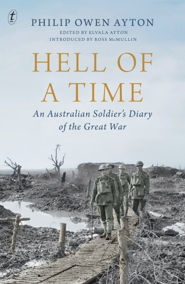 Hell of a time: an Australian soldier's diary of the Great War