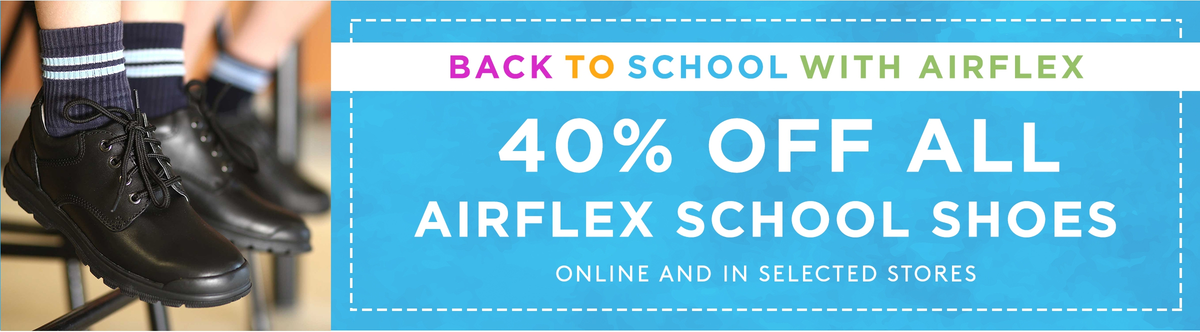40% OFF ALL SCHOOL SHOES
