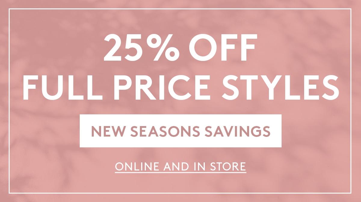 25% Off Full Price Styles