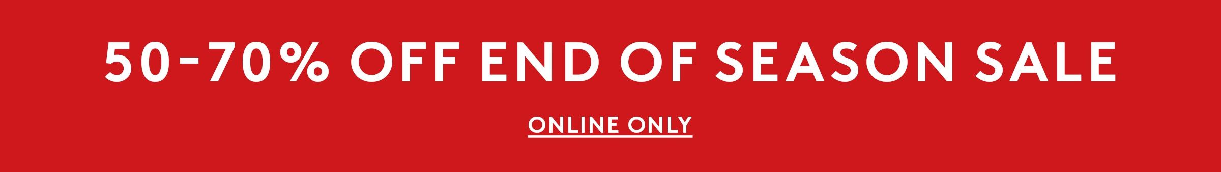 50-70% Off End Of Season Sale