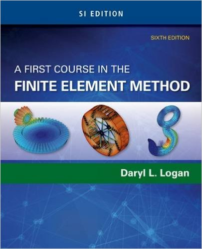 A First Course in the Finite Element Method, SI Edition
