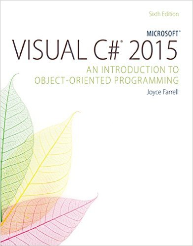 Microsoft Visual C# 2015: An Introduction to Object-Oriented Programming