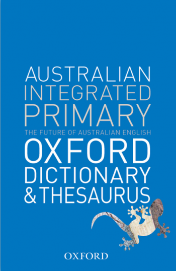 Australian Integrated Primary School Oxford Dictionary & Thesaurus