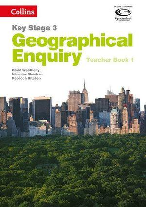 Geographical Enquiry KS3 Teacher's Book 1