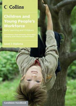 Children Young Peoples Workforces: Level 3 Diploma Candidate