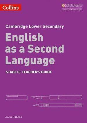 Cambridge Lower Secondary English as a Second Language Teacher's Guide - Stage 8