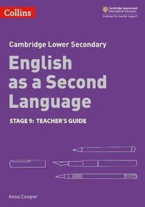 Cambridge Lower Secondary English as a Second Language Teacher's Guide - Stage 9