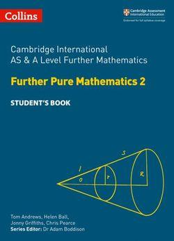 Cambridge International AS & A Level Further Mathematics - Further Pure Maths 2 Student's Book