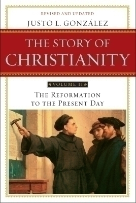 The Story of Christianity: Volume 2