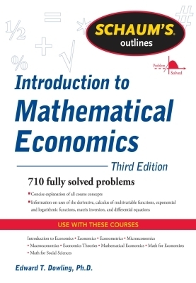 Schaum's Outline of Introduction to Mathematical Economics, Third Edition