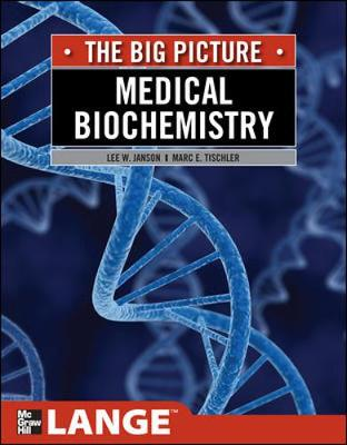 Medical Biochemistry: The Big Picture