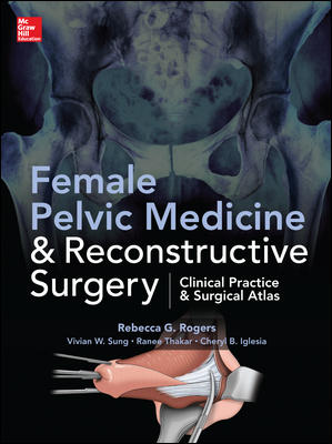 Female Pelvic Medicine and Reconstructive Surgery