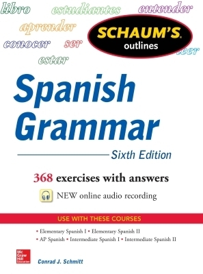 Schaum's Outline of Spanish Grammar 6E