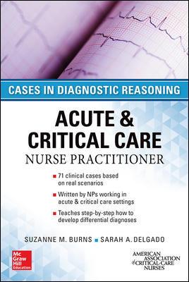 ACUTE & CRITICAL CARE NURSE PRACTITIONER: CASES IN DIAGNOSTIC REASONING