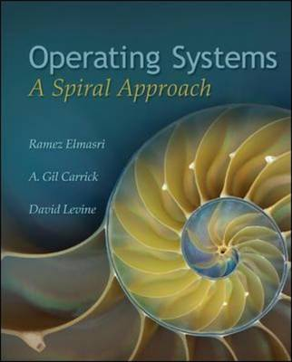 Operating Systems: A Spiral Approach