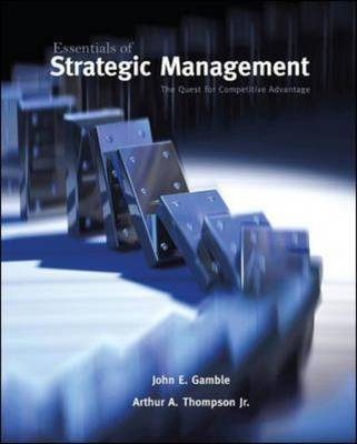 Essentials of Strategic Management, the Quest for Competitive Advantage
