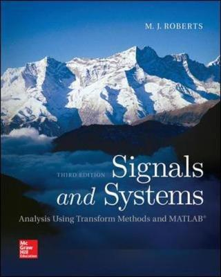 Signals and Systems: Analysis Using Transform Methods & MATLAB
