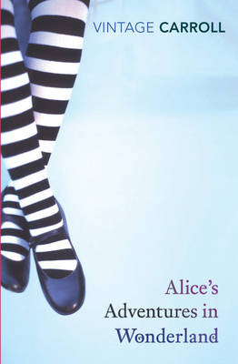 Alice's Adventures in Wonderland and Through the LookingGlass