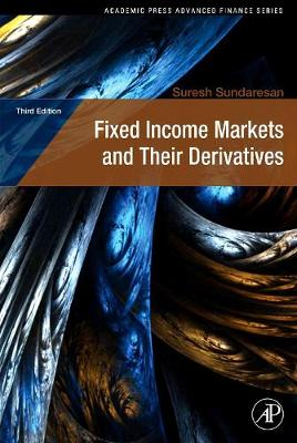 Fixed Income Markets and Their Derivatives, Third Edition