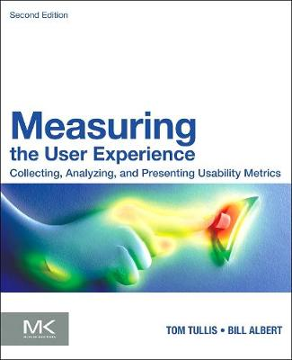 Measuring the User Experience: Collecting, Analyzing, and Presenting Usability Metrics, 2e