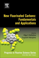 New Forms of Fluorinated Carbons: Fundamentals and Applications: Progress in Fluorine Science Series