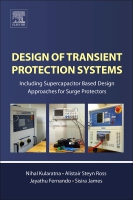 Design of Transient Protection Systems: Including supercapacitor based design approaches for surge protectors