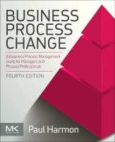 Business Process Change: A Business Process Management Guide for Managers and Process Professionals