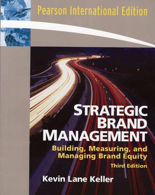 Strategic Brand Management: International Edition