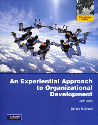 Experiential Approach to Organization Development International Version 8th Edition
