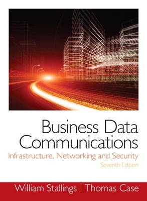 Business Data Communications - Infrastructure, Networking and Security