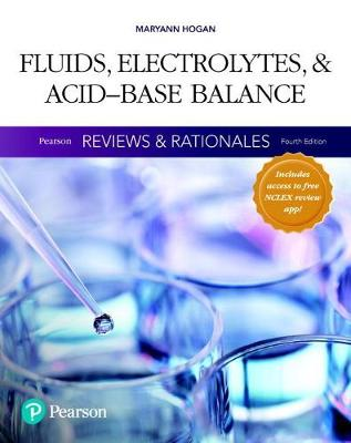 Pearson Reviews & Rationales: Fluids, Electrolytes, & Acid-Base Balance with Nursing Reviews & Rationales