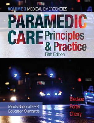 Paramedic Care: Principles & Practice, Volume 3 - Medical Emergencies