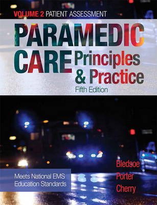 Paramedic Care: Principles & Practice, Volume 2 - Patient Assessment