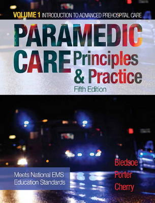 Paramedic Care: Principles & Practice, Volume 1 - Introduction to Advanced Prehospital Care