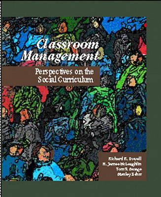 Classroom Management: Perspectives on the Social Curriculum