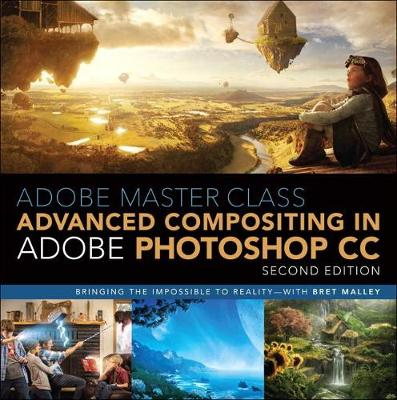 Adobe Master Class: Advanced Compositing in Adobe Photoshop CC