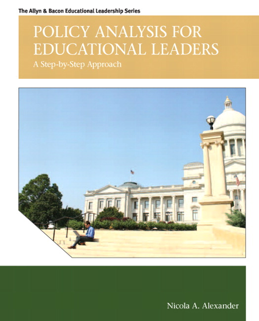 Policy Analysis for Educational Leaders: A Step-by-Step Approach