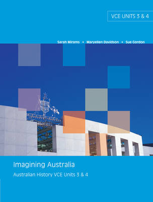 Imagining Australia: Australian History VCE Units 3 & 4 : Australian  History, VCE Units 3 & 4