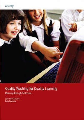 Quality Teaching for Quality Learning : Planning Through Reflection