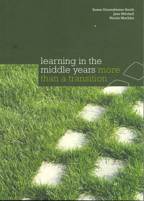 Learning in the Middle Years : More than a Transition