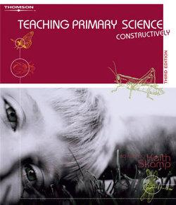 Bundle: Teaching Primary Science Constructively + Search Me Education  Access Card