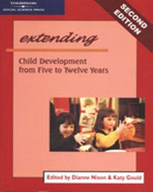 Bundle: Extending Child Development from 5 to 12 years + Emerging:  Child Development in the First Three Years + By the Ages + Exploring: Child Development from 3 to 6 Years