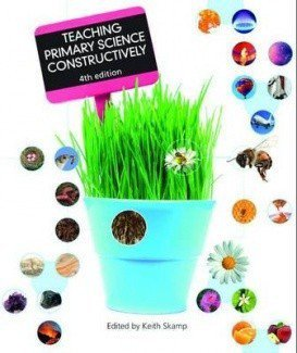 Bundle: Teaching Primary Science Constructively + Science Stories