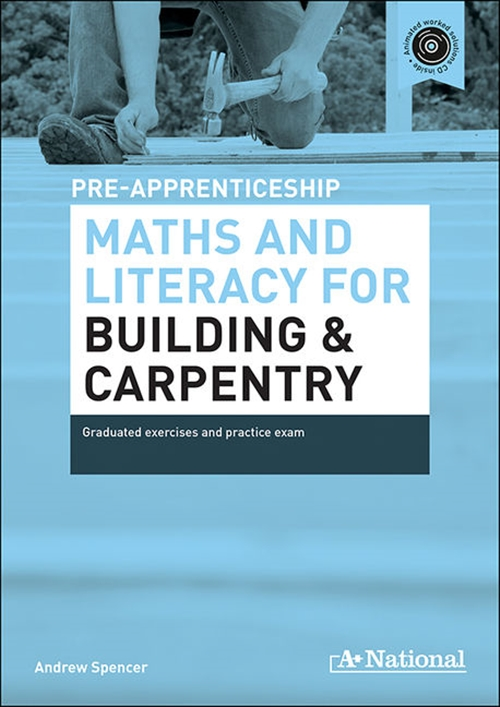 A+ National Pre-apprenticeship Maths and Literacy for Building and  Carpentry : Maths and Literacy for Building and Carpentry