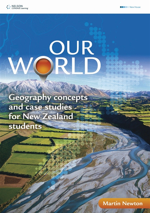 Our World: Geography Concepts and Case Studies for New Zealand Students